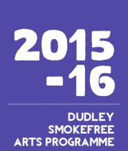 Dudley Smokefree Arts Programme 2015-16